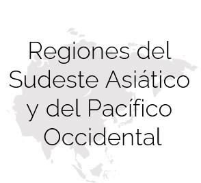 Regiones del Sudeste Asiatico y del Pacifico Occidental